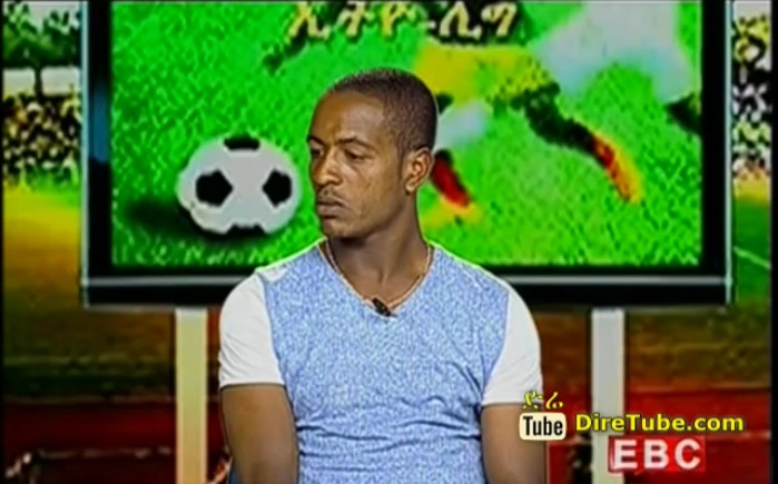 Sport Talk Show - Interview with Footballer Mulualem Mesfin
