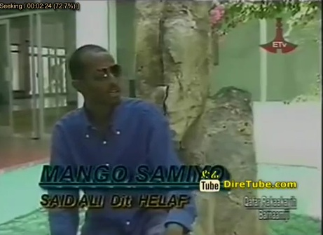 Said Ali Dit Helaf - Mango Samiyo [ Somalian Music Video]