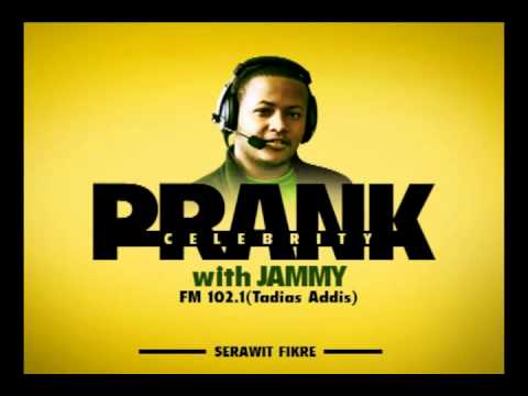 Prank Celebrity with Jammy - Victim Serawit Fikre