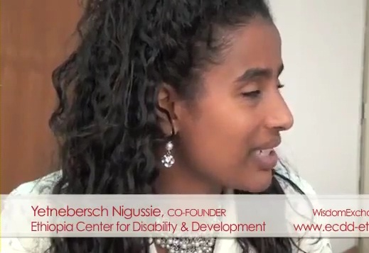 Meet Yetneberish Nigussie Co-founder of Ethiopian Center for Disability Development (ECDD)