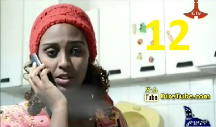 Ethiopian TV Series Episode 12