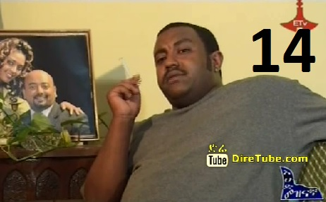 Ethiopian TV Series Episode 14