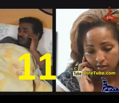 Ethiopian Drama TV Series - Episode 11
