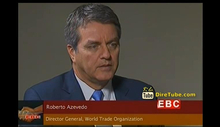 Roberto Azevedo Director General, World Trade Organization On Meet Ebc
