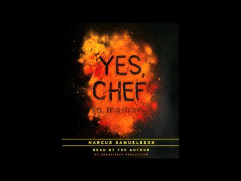 YES CHEF written and narrated by Chef Marcus Samuelsson