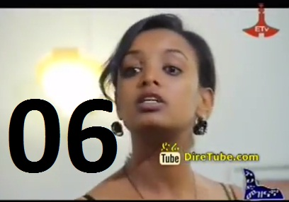 Ethiopian TV Series Episode 06