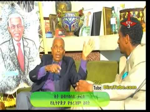 Habteselassie Tafesse - The Amazing story of the father of Ethiopian Tourism