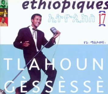 Tilahun Gessesse - Selamtaye Yedres - Ethiopiques Volume 17