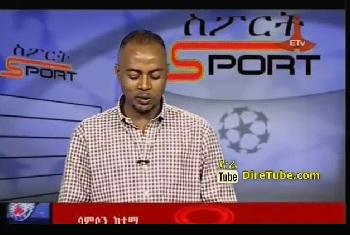 Ethiopian Sport - The Latest Sport News and Updates From ETV July 2, 2013